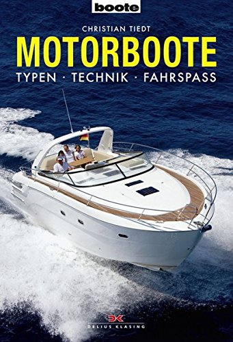Motorboote: Typen • Technik • Fahrspaß
