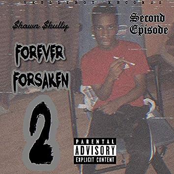 Forever Forsaken 2: Second Episode