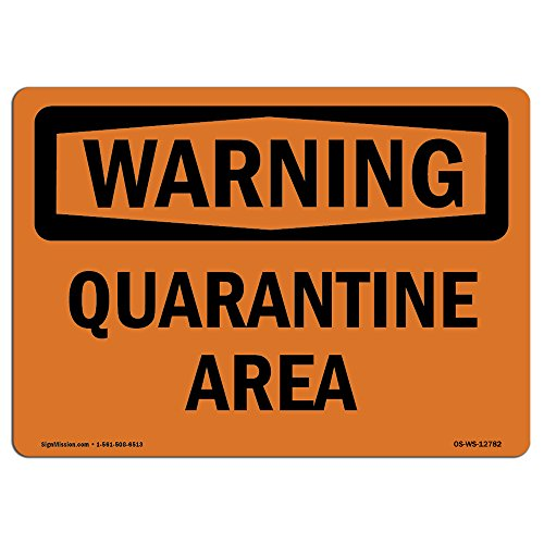 OSHA Warning Sign - Quarantine Area | Choose from: Aluminum, Rigid Plastic or Vinyl Label Decal | Protect Your Business, Construction Site, Warehouse & Shop Area |  Made in The USA