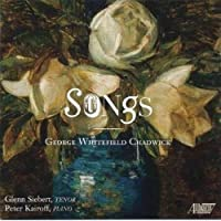 George Whitefield Chadwick: Songs