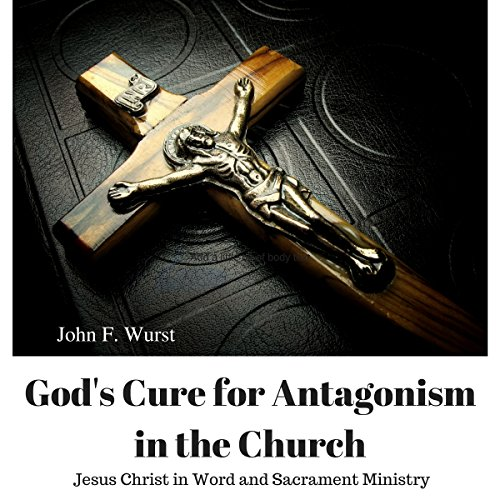 God's Cure for Antagonism in the Church audiobook cover art