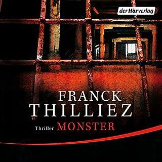 Monster                   Autor:                                                                                                                                 Franck Thilliez                               Sprecher:                                                                                                                                 Thomas M. Meinhardt                      Spieldauer: 16 Std. und 29 Min.     44 Bewertungen     Gesamt 4,0