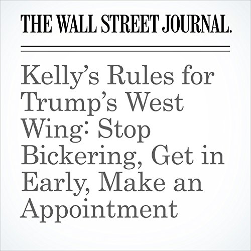 Kelly's Rules for Trump's West Wing: Stop Bickering, Get in Early, Make an Appointment copertina