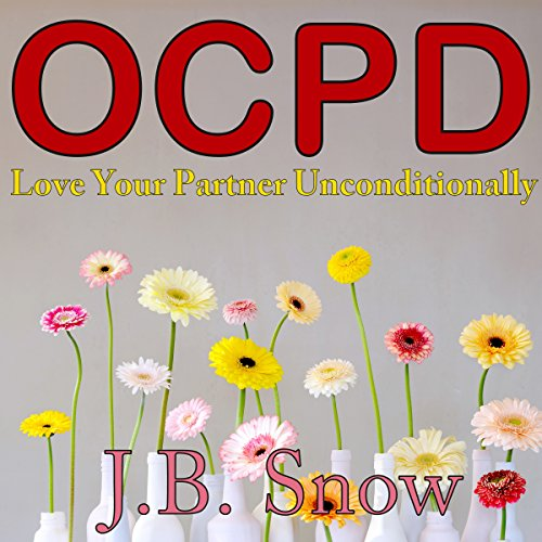 OCPD: Love Your Partner Unconditionally audiobook cover art