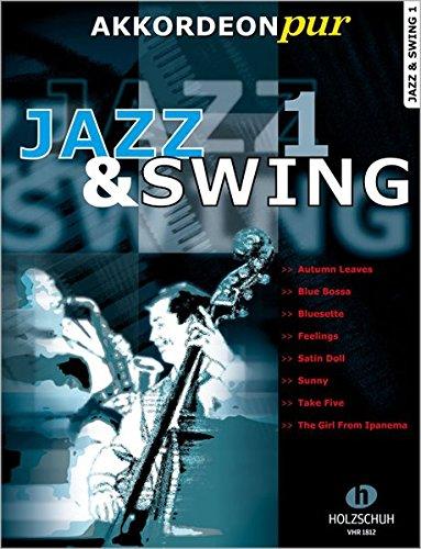 """Akkordeon pur: Jazz & Swing 1. Spezialarrangements im mittleren Schwierigkeitsgrad: \""""Akkordeon pur\"""" bietet Spezialarrangements im mittleren Schwierigkeitsgrad"""