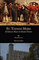 St. Thomas More: A Great Man in Hard Times