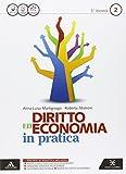 Diritto economia in pratica. Per le Scuole superiori. Con e-book. Con espansione online (Vol. 2)