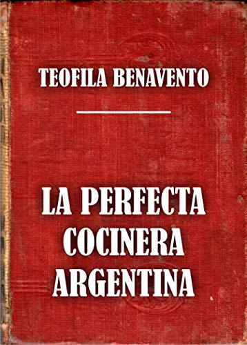 La perfecta cocinera argentina (Spanish Edition)