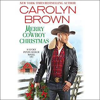 Merry Cowboy Christmas                   Written by:                                                                                                                                 Carolyn Brown                               Narrated by:                                                                                                                                 Chelsea Hatfield                      Length: 9 hrs and 5 mins     Not rated yet     Overall 0.0