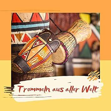 Trommeln aus aller Welt: Instrumentale Trommelmusik, Volksmusik zum Tanzen, Trommelrhythmen