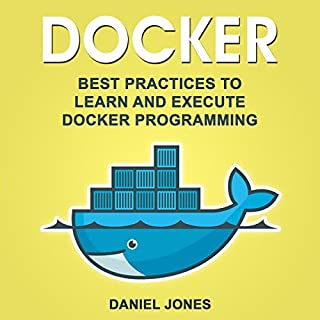 Docker: Best Practices to Learn and Execute Docker Programming cover art