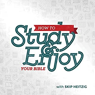 How to Study and Enjoy Your Bible audiobook cover art