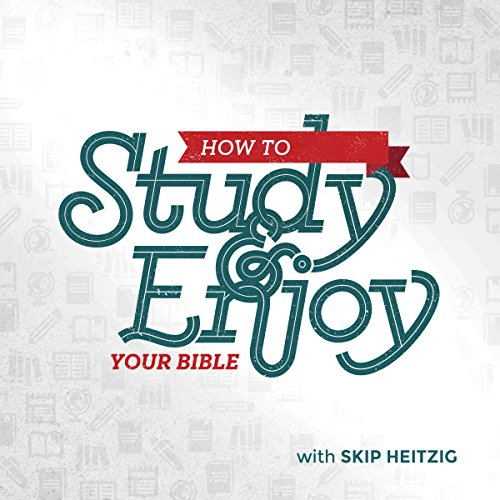 How to Study and Enjoy Your Bible cover art