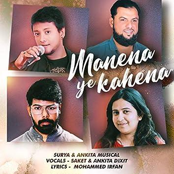 Manena Ye Kahena