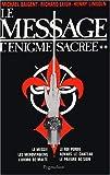 L'Enigme sacrée, tome 2 - Le Message (Le Messie, Les Mérovingiens, L'Ordre de Malte, Le Roi perdu, Rennes-le-Château, Le Prieuré de Sion) de Michael Baigent (16 janvier 2004) Broché - 16/01/2004