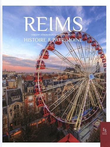 Reims: Histoire & Patrimoine