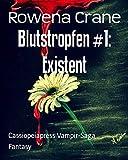 Blutstropfen #1: Existent: Cassiopeiapress Vampir-Saga