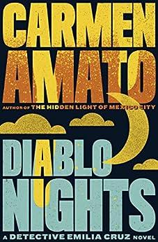 Diablo Nights (Detective Emilia Cruz Book 3) by [Carmen Amato]