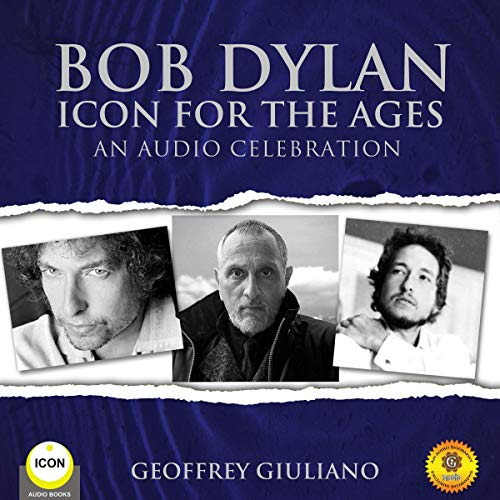 Bob Dylan: Icon for the Ages - An Audio Celebration cover art