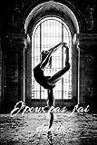 J'peux pas j'ai danse: Carnet de note pour danseuse, Journal de danse moderne ou classique