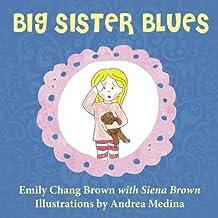Big Sister Blues: A Children's Book About Sisterhood