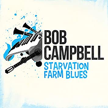 Starvation Farm Blues