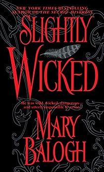 Slightly Wicked (Bedwyn Saga Book 2) by [Mary Balogh]
