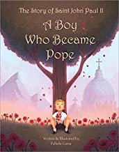 The Story of Saint John Paul II: A Boy Who Became Pope