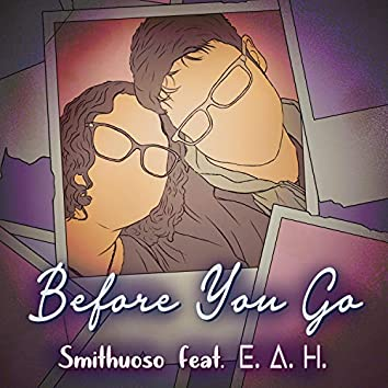 Before You Go (feat. E. A. H.)