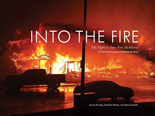 Into the Fire: The Fight to Save Fort McMurray (English Edition)