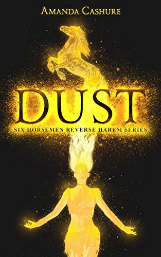 Dust: Season One of the Six Horsemen Reverse Harem Series. (English Edition)