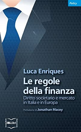 Le regole della finanza. Diritto societario e mercato in Italia e in Europa (Policy)