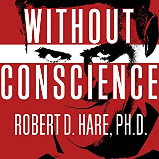Without Conscience     The Disturbing World of the Psychopaths Among Us              Written by:                                                                                                                                 Robert D. Hare                               Narrated by:                                                                                                                                 Paul Boehmer                      Length: 8 hrs and 43 mins     7 ratings     Overall 4.9