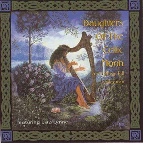 Daughters Of the Celtic Moon: A Windham Hill Collection featuring Lisa Lynne