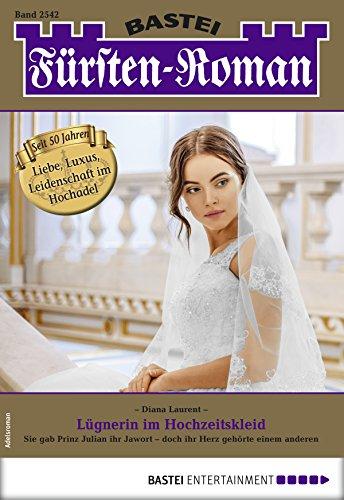 Fürsten-Roman 2542 - Adelsroman: Lügnerin im Hochzeitskleid