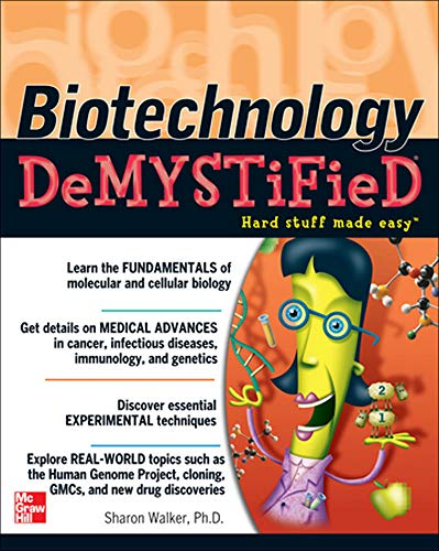Compare Textbook Prices for Biotechnology Demystified 1 Edition ISBN 9780071448123 by Walker, Sharon