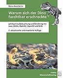 Warum sich der Dino furchtbar erschreckte: Lehrbuch zu Beleuchtung und Rendering mit Java, LWJGL, OpenGL, OpenCV und GLSL (German Edition)