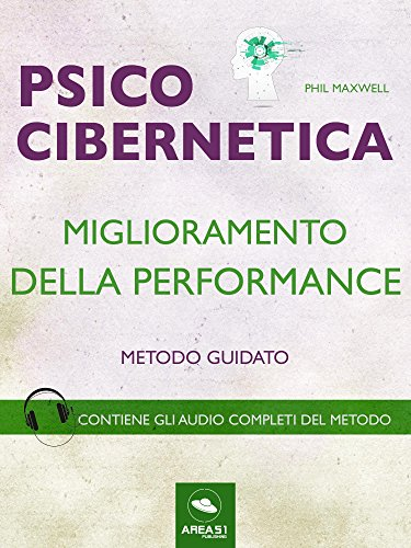 scaricare-psicocibernetica-miglioramento-della-performance-metodo-guidato-pdf-gratuito.pdf