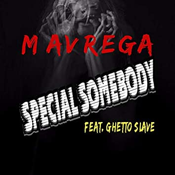 Special Somebody (feat. Ghetto Slave)