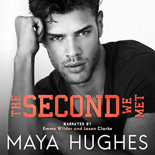 The Second We Met Audiobook By Maya Hughes cover art