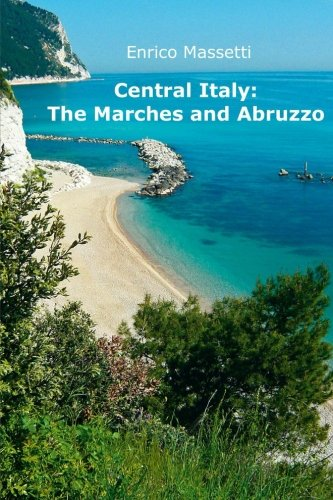 Central Italy: The Marches and Abruzzo (Weeklong car trips in Italy)