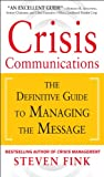 Crisis Communications: The Definitive Guide to Managing the Message (English Edition)