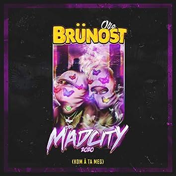Mad City 2020 (Kom Å Ta Meg)