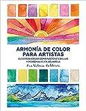 Armonía de color para artistas. Guía para crear combinaciones bellas y personales en acuarela