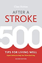 After a Stroke: 500 Tips for Living Well