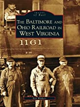 The Baltimore and Ohio Railroad in West Virginia (Images of Rail)