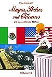 Mayas, Pochos und Chicanos: Die transnationale Nation - Inge Baxmann