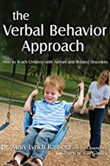The Verbal Behavior Approach: How to Teach Children with Autism and Related Disorders Kindle Edition