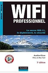 WiFi Professionnel- 3e édition - La norme 802.11, le déploiement, la sécurité: La norme 802.11, le déploiement, la sécurité Paperback
