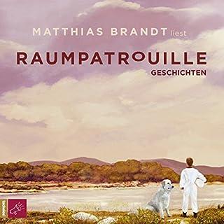 Raumpatrouille: Geschichten                   By:                                                                                                                                 Matthias Brandt                               Narrated by:                                                                                                                                 Matthias Brandt                      Length: 3 hrs and 16 mins     Not rated yet     Overall 0.0